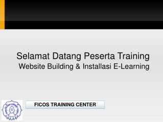 Selamat Datang Peserta Training  Website Building & Installasi E-Learning