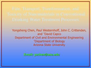 Yongsheng Chen, Paul Westernhoff, John C. Crittenden, and  * David Capco