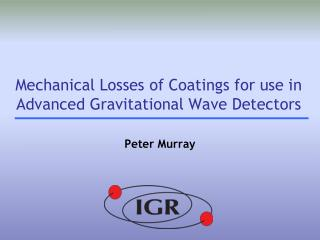 Mechanical Losses of Coatings for use in  Advanced Gravitational Wave Detectors
