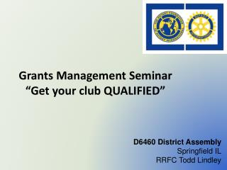 """Grants Management Seminar """"Get your club QUALIFIED"""""""