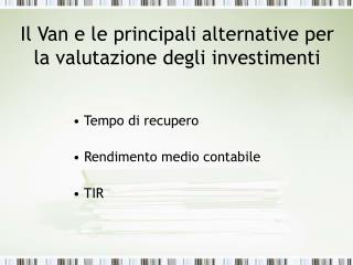 Il Van e le principali alternative per la valutazione degli investimenti