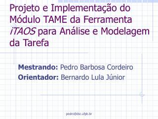 Projeto e Implementação do Módulo TAME da Ferramenta  iTAOS  para Análise e Modelagem da Tarefa