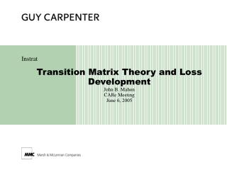 Transition Matrix Theory and Loss Development John B. Mahon CARe Meeting June 6, 2005