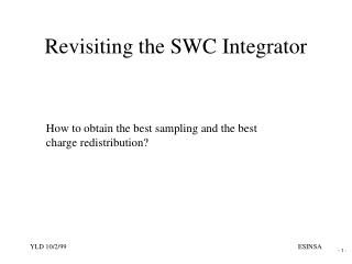 Revisiting the SWC Integrator
