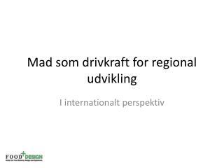 Mad som drivkraft for regional udvikling