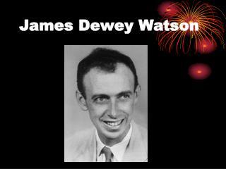James Dewey Watson
