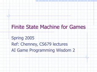 Finite State Machine for Games