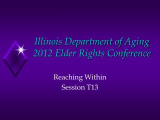 Illinois Department of Aging 2012 Elder Rights Conference