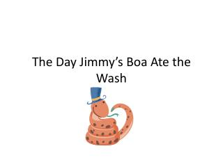 The Day Jimmy s Boa Ate the Wash