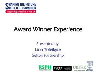 Award Winner Experience