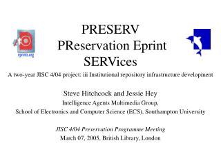 PRESERV PReservation Eprint SERVices