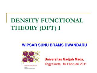 DENSITY FUNCTIONAL THEORY (DFT) I