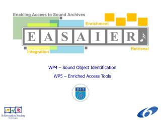 WP4 � Sound Object Identification WP5 � Enriched Access Tools