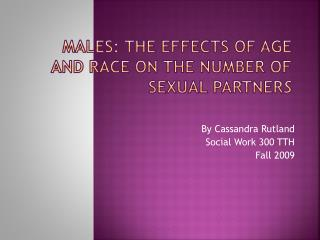 Males: The Effects Of Age And Race On The Number Of Sexual Partner s