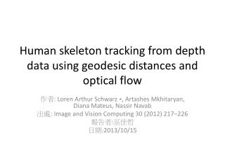 Human skeleton tracking from depth data using geodesic distances and optical flow