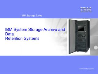 IBM System Storage Archive and Data Retention Systems