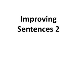 Improving Sentences 2