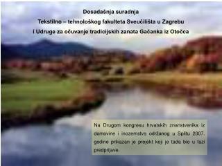 Dosadašnja suradnja  Tekstilno – tehnološkog fakulteta Sveučilišta u Zagrebu