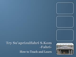 Try Su'aprizulfahri S.Kom -Fahri-