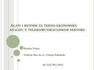 Alati i metode za tehno-ekonomsku analizu u telekomunikacijskom sektoru