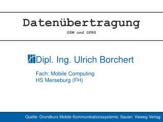 Quelle: Grundkurs Mobile Kommunikationssysteme; Sauter; Vieweg Verlag