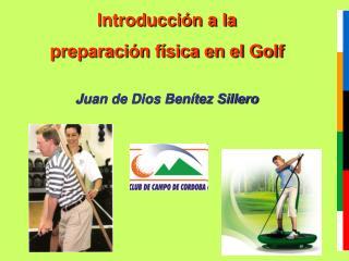 Introducción a la  preparación física en el Golf Juan de Dios Benítez Sillero