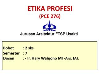 ETIKA PROFESI (PCE 276)