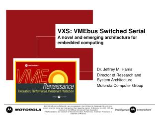 VXS: VMEbus Switched Serial A novel and emerging architecture for embedded computing