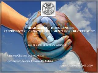 COMUNICAZIONE E IMMIGRAZIONE:  RAPPRESENTAZIONE SOCIALE O ALIMENTAZIONE  DI  STEREOTIPI?