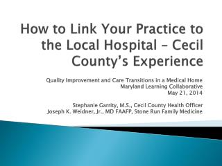 How to Link Your Practice to the Local Hospital � Cecil County�s Experience