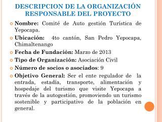 DESCRIPCION DE LA  ORGANIZACIÓN  RESPONSABLE DEL PROYECTO