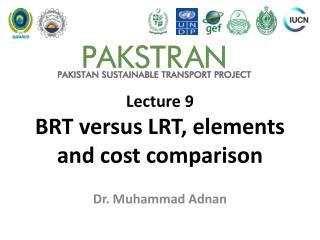Lecture  9 BRT versus LRT, elements and cost comparison