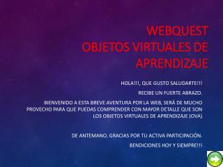 WEBQuest OBJETOS VIRTUALES DE APRENDIZAJE