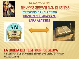 LA BIBBIA DEI TESTIMONI  DI  GEOVA riflessione liberamente tratta Dal LIBRO  DI  PAOLO SCONOCCHINI