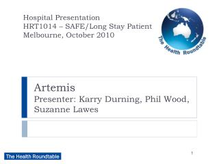 Artemis  Presenter: Karry Durning, Phil Wood, Suzanne Lawes