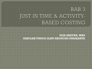 BAB 3 JUST IN TIME & ACTIVITY-BASED COSTING