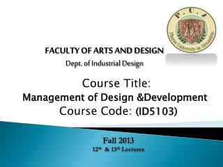Course Title: Management of Design &Development Course Code:  (ID5103)