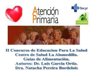 II Concurso de Educacion Para La Salud Centro de Salud La Alamedilla. Guias de Alimentación.