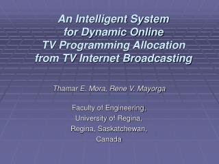 Thamar E. Mora, Rene V. Mayorga Faculty of Engineering,  University of Regina,