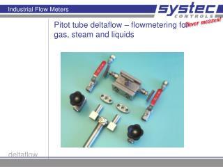 Pitot tube deltaflow – flowmetering for gas, steam and liquids