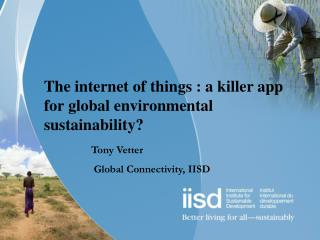 The internet of things : a killer app for global environmental sustainability