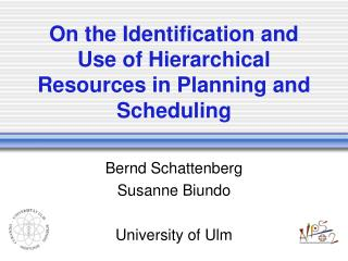 On the Identification and Use of Hierarchical Resources in Planning and Scheduling