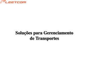 Solu  es para Gerenciamento de Transportes