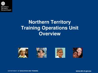 Northern Territory Training Operations Unit  Overview