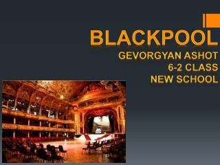 Blackpool Gevorgyan Ashot 6-2 class  New school