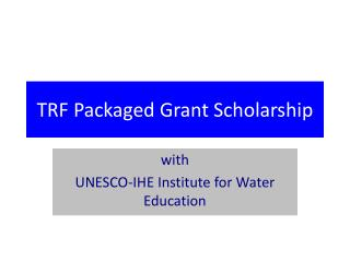 TRF Packaged Grant Scholarship