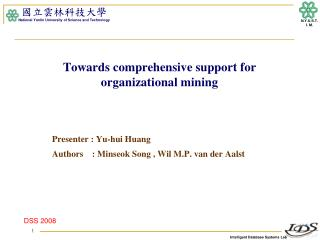 Towards comprehensive support for  organizational mining