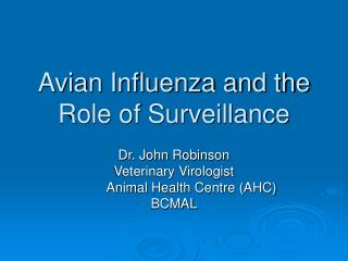 Avian Influenza and the Role of Surveillance