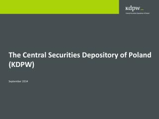The Central Securities Depository of Poland (KDPW) September 2014