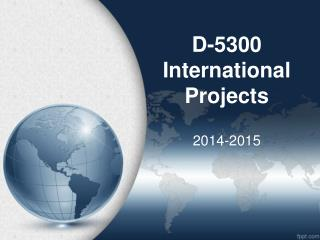 D-5300 International Projects